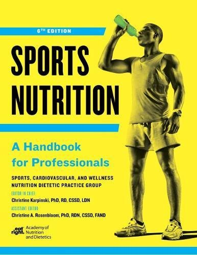 Sports Nutrition: A Handbook for Professionals, Sixth Edition