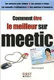 Comment être le meilleur sur meetic de Pierre Gaspard ( 28 mars 2007 ) - Editions First (28 mars 2007) - 28/03/2007