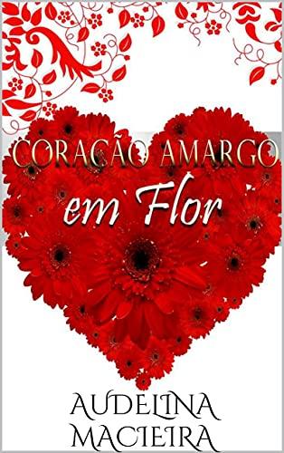 Coração Amargo em Flor