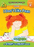School Zone - I Don't Like Peas, Start to Read!® Book Level 2 - Ages 5 to 7, Rhyming, Early Reading, Vocabulary, Sentence Structure, Picture Clues, and More (School Zone Start to Read!® Book Series)