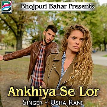 Ankhiya Se Lor