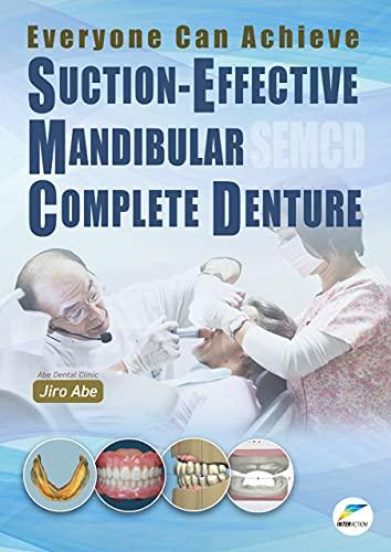 Everyone Can Achieve SUCTION-EFFECTIVE MANDIBULAR COMPLETE DENTURE (English Edition) PDF EPUB Gratis descargar completo