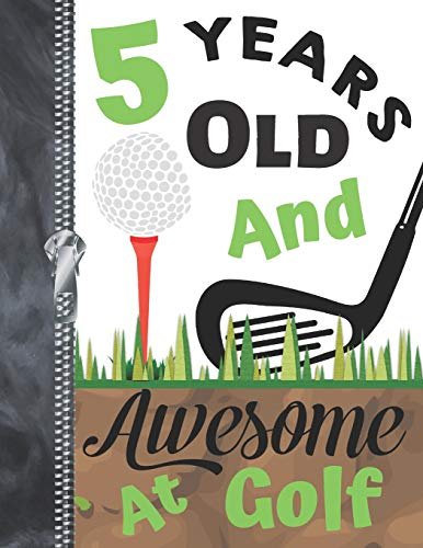 5 Years Old And Awesome At Golf: Doodling & Drawing Art Book Golf Sketchbook For Boys And Girls
