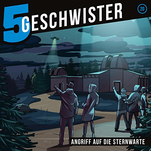 Angriff auf die Sternwarte     5 Geschwister 20              By:                                                                                                                                 Tobias Schuffenhauer                               Narrated by:                                                                                                                                 Tjorven Lauber,                                                                                        Sarah Stoffers,                                                                                        Fabian Stumpf,                   and others                 Length: 1 hr and 8 mins     Not rated yet     Overall 0.0