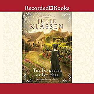 The Innkeeper of Ivy Hill     Tales From Ivy Hill, Book 1              By:                                                                                                                                 Julie Klassen                               Narrated by:                                                                                                                                 Elizabeth Jasicki                      Length: 17 hrs     7 ratings     Overall 4.6