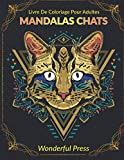 MANDALAS CHATS Livre de Coloriage pour Adultes: 50 Magnifiques Chats Mandalas à Colorier pour Soulager le Stress