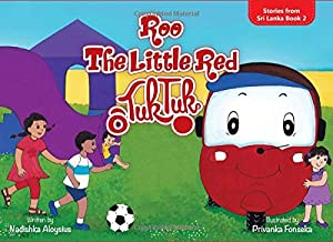 Roo, The Little Red Tuk Tuk: Picture Book about a Spunky Vehicle for Children age 2 - 6 (Stories from Sri Lanka)