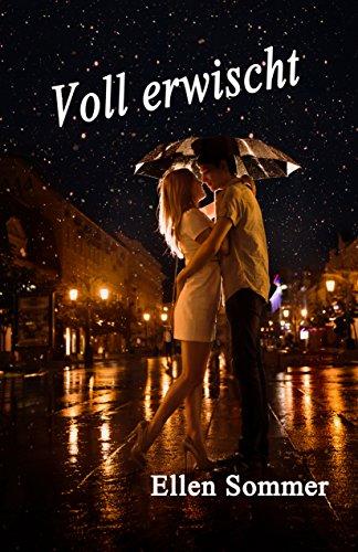 Voll erwischt: Ein romantischer Jugendroman mit mystischen Elementen