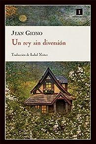 Un Rey Sin Diversion par Jean Giono