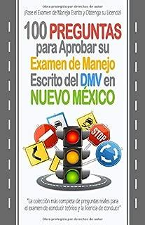 100 Preguntas para Aprobar su Examen de Manejo Escrito del DMV en Nuevo México: La colección más completa de preguntas reales para  el examen de ... y la licencia de conducir. (Spanish Edition)