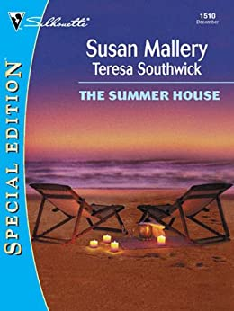 The Summer House: An Anthology (Silhouette Special Edition Book 1510) by [Susan Mallery, Teresa Southwick]