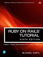 Ruby on Rails Tutorial (6th Edition) (Addison-Wesley Professional Ruby Series)