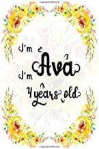 I'm Ava. I'm 4 years old.: A Cute Lined Notebook Journal For Girls. A Perfect Birthday Gift For Her.