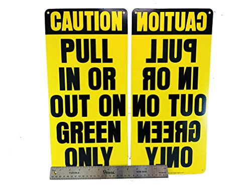 Loading Dock Caution Pull in or Out on Green Only Sign - 2 Pack, 1 Normal 1 Reverse - 8 in x 17 in