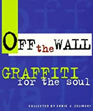 Off the Wall: Graffiti for the Soul