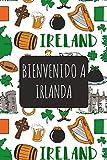 Bienvenido A Irlanda: 6x9 Diario de viaje I Libreta para listas de tareas I Regalo perfecto para tus vacaciones en Irlanda