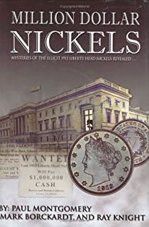 Million Dollar Nickels: Mysteries of the 1913 Liberty Head Nickels Revealed...