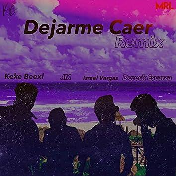 Dejarme Caer (Remix)