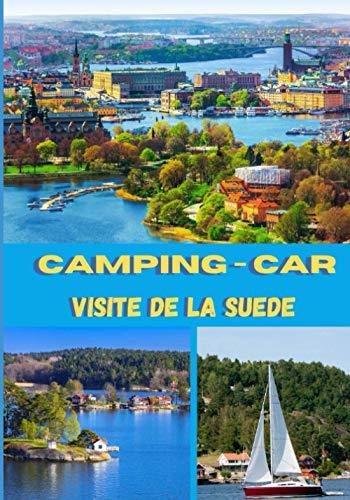 Camping-car visite de la Suede: Carnet de voyage en camping car /Parfait complément à votre guide de voyage/ journal de voyage à completer /partez découvrir la Suede