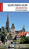 Ulm/Neu-Ulm an einem Tag: Ein Stadtrundgang