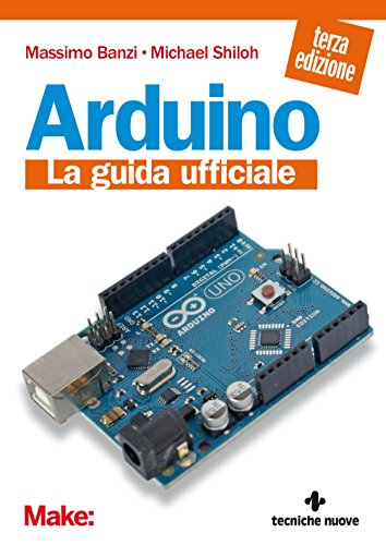 Arduino: La guida ufficiale