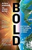 Bold: How to Go Big, Create Wealth and Impact the World (Exponential Technology Series) - Peter H. Diamandis