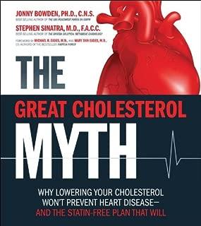 THE GREAT CHOLESTEROL MYTH (The GREAT CHOLESTEROL) by Jonny Bowden, Stephen Sinatra [Great Cholesterol Myth] (Great Cholesterol Myth)