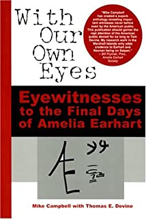 With Our Own Eyes: Eyewitnesses to the Final Days of Amelia Earhart