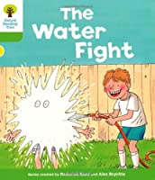 Oxford Reading Tree: Level 2: More Stories A: The Water Fight by Roderick Hunt(2011-01-01)