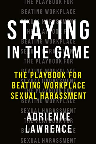 Compare Textbook Prices for Staying in the Game: The Playbook for Beating Workplace Sexual Harassment  ISBN 9780593084113 by Lawrence, Adrienne