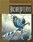 Archaeopteryx (Exploring Dinosaurs & Prehistoric Creatures)