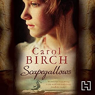 Scapegallows                   By:                                                                                                                                 Carol Birch                               Narrated by:                                                                                                                                 Anna Bentinck                      Length: 12 hrs and 47 mins     11 ratings     Overall 4.0