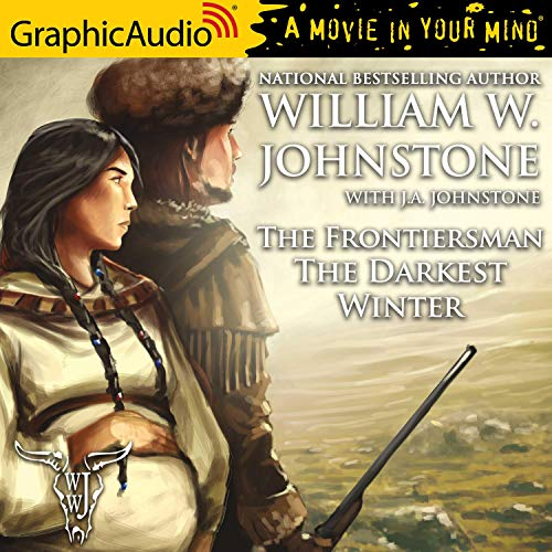 The Darkest Winter [Dramatized Adaptation] Audiobook By William W. Johnstone, J. A. Johnstone cover art