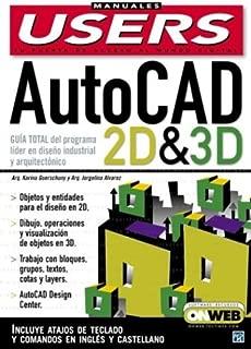 AutoCAD 2D & 3D, Guia Total: Manuales Users, en Espanol / Spanish (Manuales Users, 47) (Spanish Edition)