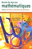 Donner du sens aux mathématiques, Tome 2 - Nombres, opérations et grandeurs