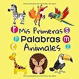 Mis Primeras Palabras Animales: ¡Aprendo a Hablar! Juego de Actividades Para Niños desde 1 a 3 Años