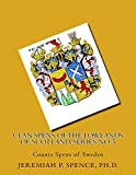 Clan Spens of the Lowlands of Scotland, series no. 5: Counts Spens of Sweden (Spens / Spence Family History Series, Band 5) - Dr. Jeremiah P. Spence Ph.D.