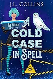 A Cold Case In Spell (Ice Witch Mysteries Book 1)