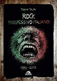 Rock progressivo Italiano - 1980-2013 (Italian Edition)
