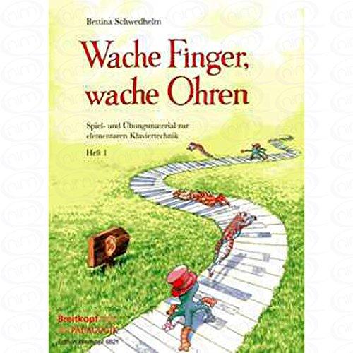 Wache Finger wache Ohren 1 - arrangiert für Klavier [Noten/Sheetmusic] Komponist : SCHWEDHELM BETTINA