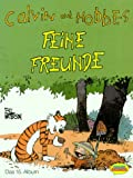 Calvin und Hobbes, Bd.15, Feine Freunde - Bill Watterson