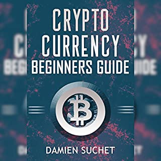 Cryptocurrency Beginner's Guide: Get the Facts and Details You Need to Get Started audiobook cover art