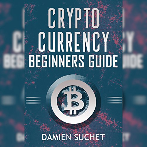 『Cryptocurrency Beginner's Guide: Get the Facts and Details You Need to Get Started』のカバーアート