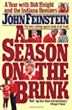 Season on the Brink: A Year with Bob Knight and the Indiana Hoosiers (Fireside Books (Fireside)) - John Feinstein