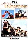 Jahrbuch Baumaschinen 2005 - Heinz-Herbert Cohrs