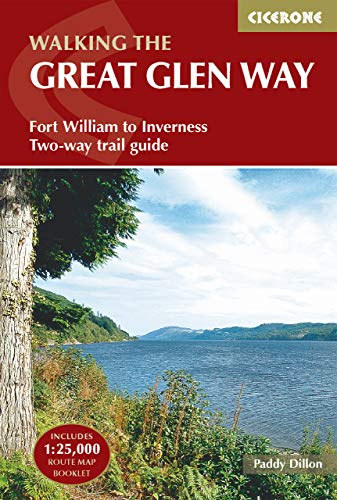 The Great Glen Way: Fort William to Inverness Two-Way Trail Guide (Includes a separate OS 1:25K Map Booklet) (Cicerone Walking Guide): Long-Distance ... William to Inverness (Cicerone Trail Guides)