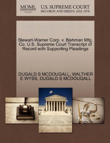 Stewart-Warner Corp. v. Bishman Mfg. Co. U.S. Supreme Court Transcript of Record with Supporting Pleadings