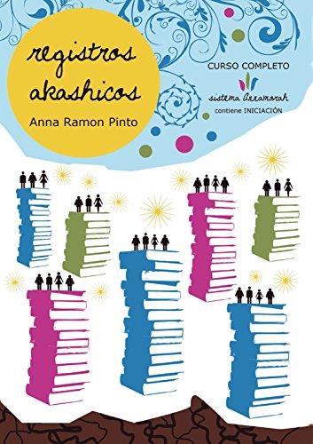 Registros Akashicos Sistema Annamorah: Aprende a leer las memorias del alma