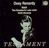 Bach: Two Sonatas for Solo Violin / Violin Encores by Ossy Renardy (2013-05-03)