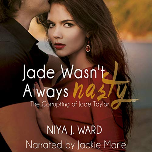 Jade Wasn't Always Nasty audiobook cover art